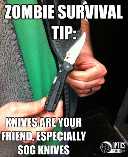 SOG Knives are great for fighting zombies!